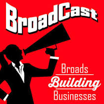 Broadcast: Broads Building Businesses​! Podcast