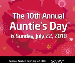 10th Annual National Auntie's Day is Sunday, July 22, 2018